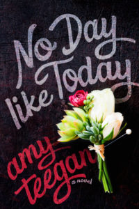 No Day Like Today by Amy Teegan